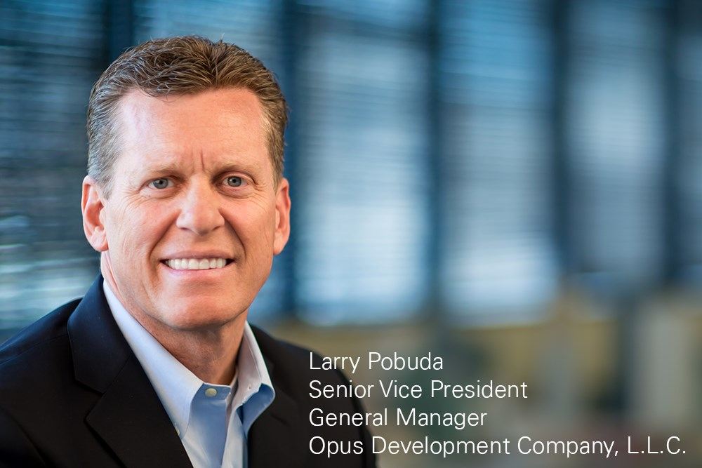 Larry Pobuda senior vice president and general manager of Opus Development Phoenix